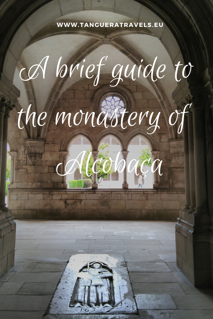 A brief guide to the monastery of Alcobaca